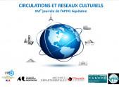 CIRCULATIONS ET RESEAUX CULTURELS – XVIe journée de l'APHG Aquitaine